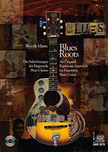 Blues Roots: Die Stilrichtungen der Fingerstyle Blues Gitarre - An Original Repertoire Approach for Fingerstyle Blues Guitar. Mit CD