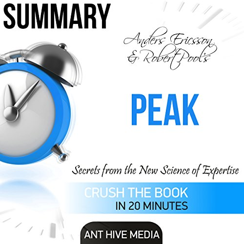 Summary of Peak by Anders Ericsson & Robert Pools: Secrets from the New Science of Expertise Titelbild