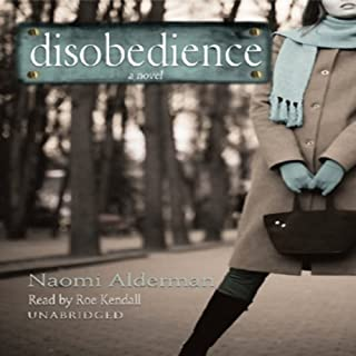 Disobedience                   By:                                                                                                                                 Naomi Alderman                               Narrated by:                                                                                                                                 Roe Kendall                      Length: 9 hrs and 10 mins     88 ratings     Overall 3.8
