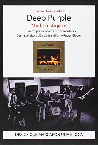Deep Purple. Made in Japan: El directo que cambió la historia del roc