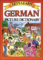 Let's Learn German Picture Dictionary (Let's Learn Picture Dictionary Series)