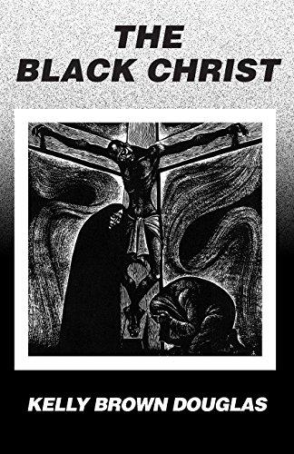 The Black Christ (Bishop Henry McNeal Turner/Sojourner Truth Series in Black Religion)
