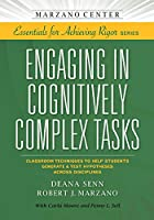 Engaging in Cognitively Complex Tasks: Classroom Techniques to Help Students Generate & Test Hypotheses Across Disciplines 1941112099 Book Cover