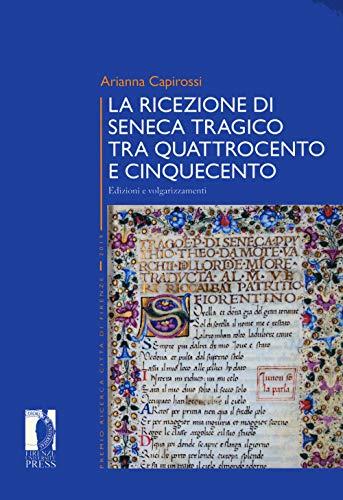La ricezione di Seneca tragico tra Quattrocento e Cinquecento. Edizioni e volgarizzamenti