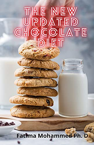 The New Updated Chocolate Diet: Body Slimming Recipes With 16 Weeks Sirte Meal (English Edition)