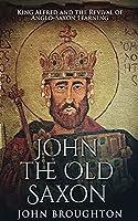 John The Old Saxon