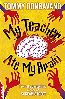 My Teacher Ate My Brain (EDGE: A Rivets Short Story Book 7) by [Tommy Donbavand]