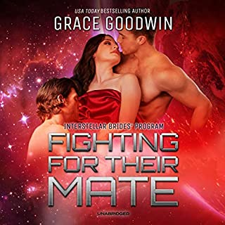 Fighting for Their Mate     Interstellar Brides, Book 12              By:                                                                                                                                 Grace Goodwin                               Narrated by:                                                                                                                                 B. J. Pottsworth,                                                                                        Audrey Conway                      Length: 5 hrs and 12 mins     35 ratings     Overall 4.8