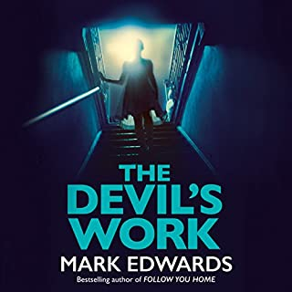 The Devil's Work                   By:                                                                                                                                 Mark Edwards                               Narrated by:                                                                                                                                 Anna Parker-Naples                      Length: 10 hrs and 17 mins     418 ratings     Overall 3.9