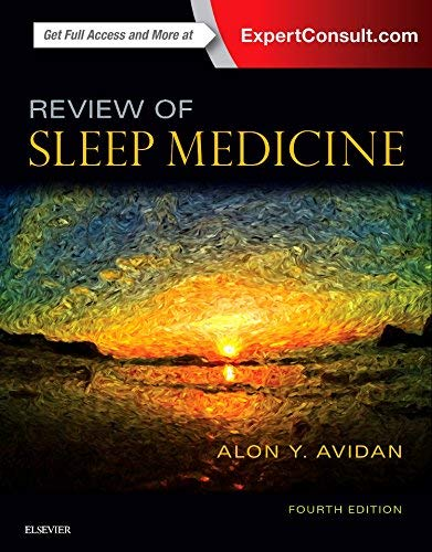Compare Textbook Prices for Review of Sleep Medicine 4 Edition ISBN 9780323462167 by Avidan MD  MPH, Alon Y.