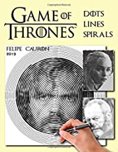 Dots, Lines and Spirals: Game of Thrones 2019: New type of stress relief Coloring Book for adults