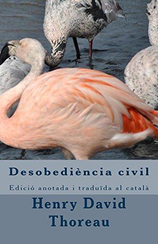 Desobediència civil.: Edició anotada i traduïda al català (Catalan Edition)