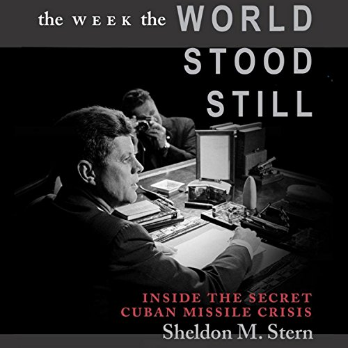 The Week the World Stood Still: Inside the Secret Cuban Missile Crisis Titelbild