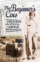 The Beginner's Cow: Memories of a Volga German from Kansas (American Midwest Series)
