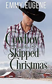 A Cowboy and his Skipped Christmas: An Adams Sisters Novel (Chestnut Ranch Romance Book 8)