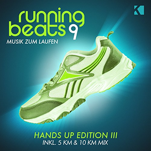 Running Beats 9 - Musik zum Laufen (Hands up Edition III) [Inkl. 5 KM & 10 KM Mix]