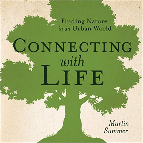 Connecting with Life: Finding Nature in an Urban World  By  cover art