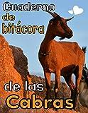 Cuaderno de bitácora de las cabras: Registro especialmente diseñado para los amantes de las cabras / Organizar y seguir la información vital e indispensable para todo su ganado