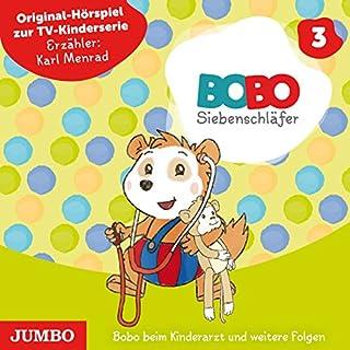 Bobo beim Kinderarzt und weitere Folgen. Das Original-Hörspiel zur TV-Serie Titelbild