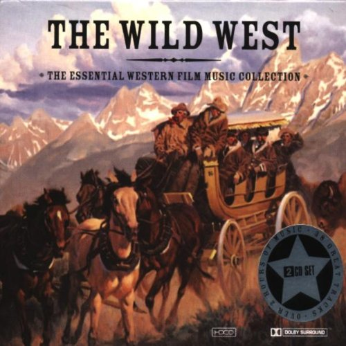 Wild West-Essential Western Film Music Collection
