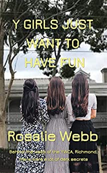Y Girls Just Want To Have Fun by [Rosalie Webb]