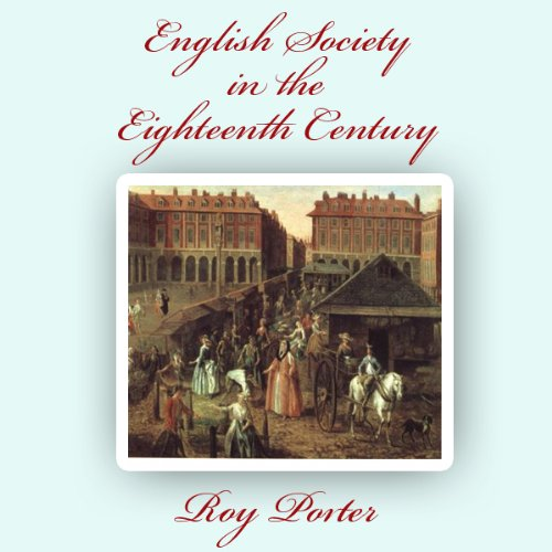 English Society in the Eighteenth Century audiobook cover art