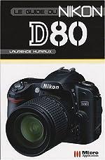 Le guide du Nikon D80 de Laurence Huriaux