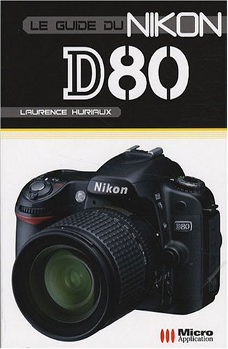 Le guide du Nikon D80