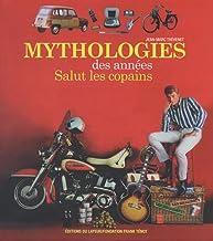 Mythologies des années Salut les copains : & abécédaire des objets des années Salut les copains (LAYEUR BEAU LIV)