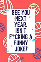 "See You Next Year. is not f*cking a funny joke!  journal notebook 6x9"", soft matte cover with 120: Beautifully designed journal notebook about.  with ... cover with 120 journal notebook is perfect"