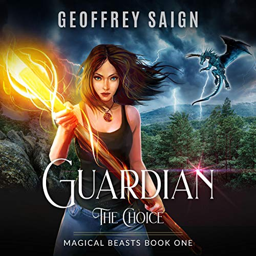 Guardian, The Choice: A Magical Beasts Action Adventure Fantasy Audiobook By Geoffrey Saign cover art