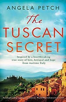 The Tuscan Secret  An absolutely gripping emotional World War 2 historical novel