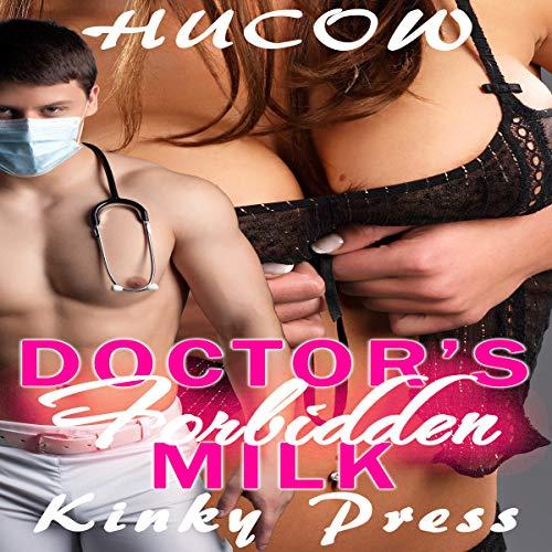 Doctor's Forbidden Milk: Naughty Medical Professionals audiobook cover art