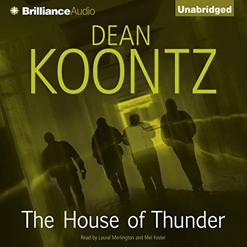 The House of Thunder                   Autor:                                                                                                                                 Dean Koontz                               Sprecher:                                                                                                                                 Laural Merlington,                                                                                        Mel Foster                      Spieldauer: 9 Std. und 57 Min.     3 Bewertungen     Gesamt 3,3