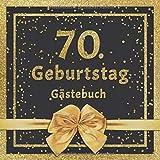70. Geburtstag Gästebuch: Mit edlem Cover im Glitzer Konfetti Design - Schöne Geschenkidee für 70 Jahre im Format: ca. 21 x 21 cm, mit 100 Seiten für ... herzliche Botschaften der Geburtstagsgäste