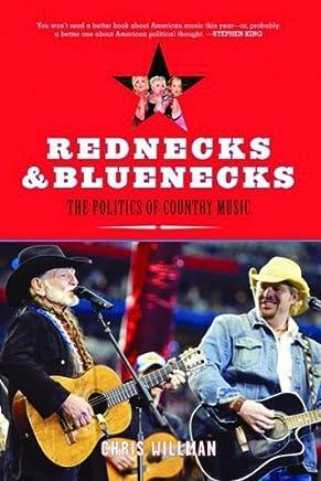 Rednecks & Bluenecks: The Politics of Country Music by Chris Willman(2007-09-30)