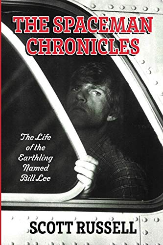 The Spaceman Chronicles: The Life of the Earthling Named Bill Lee