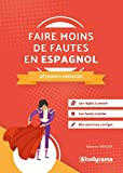 Faire moins de fautes en espagnol - Méthode et exercices