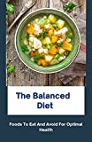 The Balanced Diet: Foods To Eat And Avoid For Optimal Health (English Edition)
