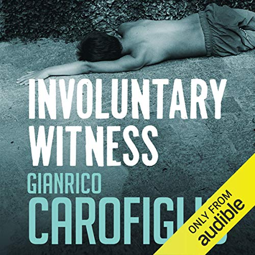 Involuntary Witness Audiobook By Gianrico Carofiglio cover art