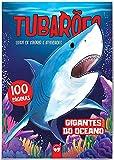 Tubarões - Gigantes do Oceano: 100 Páginas para Colorir e Atividades