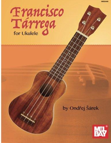 Francisco Tarrega for Ukulele