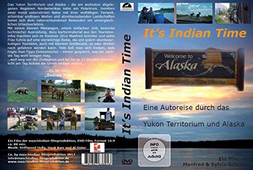 It's Indian Time . Eine Autoreise durch das Yukon Territorium und Alaska