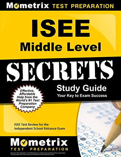 ISEE Middle Level Secrets Study Guide: ISEE Test Review for the Independent School Entrance Exam