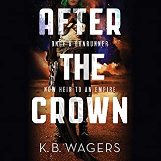 After the Crown     The Indranan War, Book 2              By:                                                                                                                                 K. B. Wagers                               Narrated by:                                                                                                                                 Angèle Masters                      Length: 12 hrs and 32 mins     45 ratings     Overall 4.6