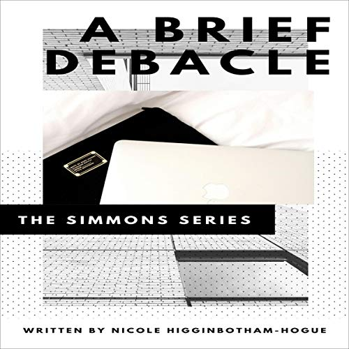 A Brief Debacle Audiobook By Nicole Higginbotham-Hogue cover art