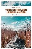 Tote Schwaben leben länger: Kriminalroman von Max Abele