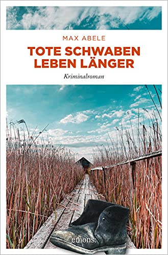 Buchseite und Rezensionen zu 'Tote Schwaben leben länger: Kriminalroman' von Max Abele