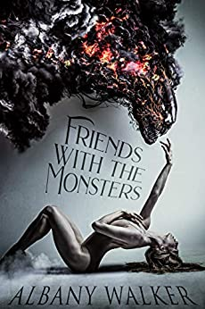 Friends With The Monsters by [Albany Walker]