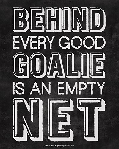 "Unframed Behind Every Good Goalie Saying 8"" x 10"" Sport Poster Print"